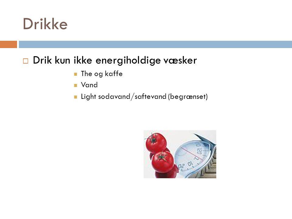 Drikke Drik kun ikke energiholdige væsker The og kaffe Vand