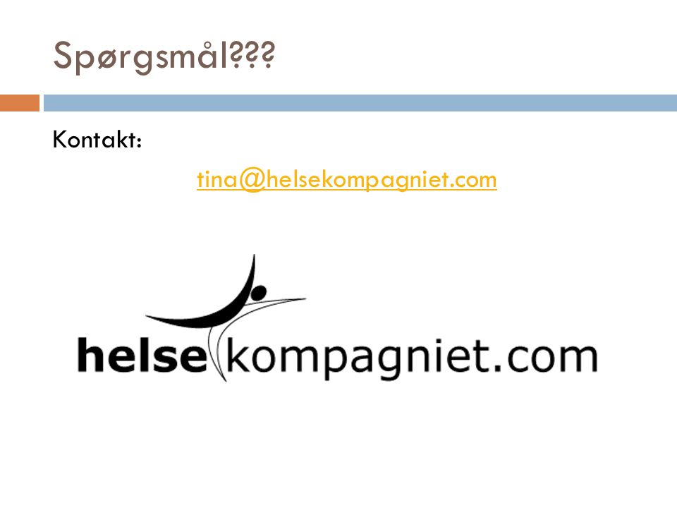 Spørgsmål Kontakt: tina@helsekompagniet.com