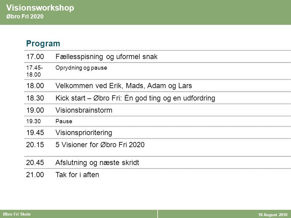 Program 17.00 Fællesspisning og uformel snak 18.00