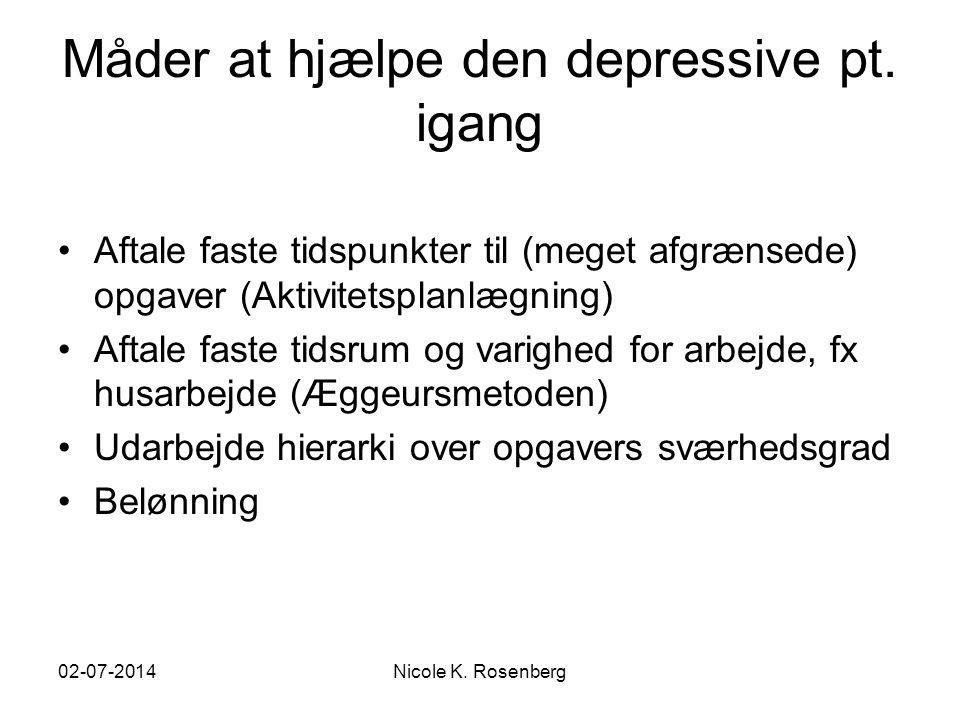 Måder at hjælpe den depressive pt. igang