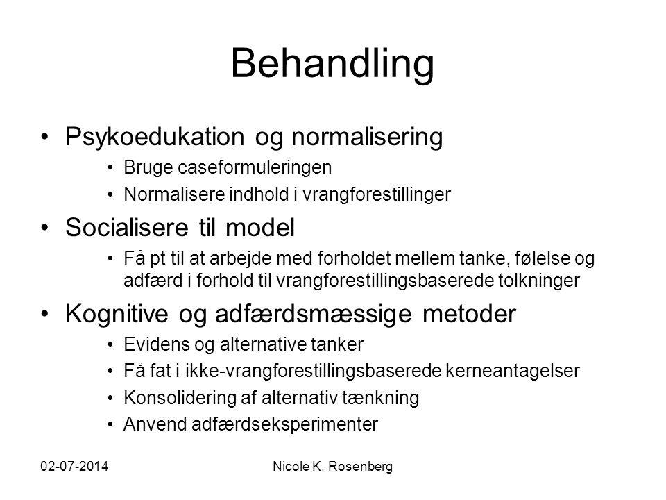 Behandling Psykoedukation og normalisering Socialisere til model
