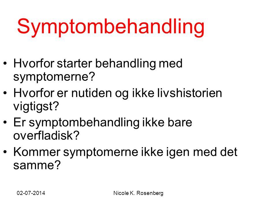 Symptombehandling Hvorfor starter behandling med symptomerne