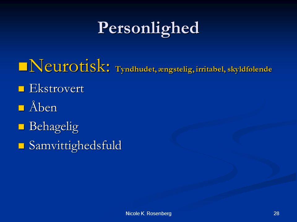 Neurotisk: Tyndhudet, ængstelig, irritabel, skyldfølende