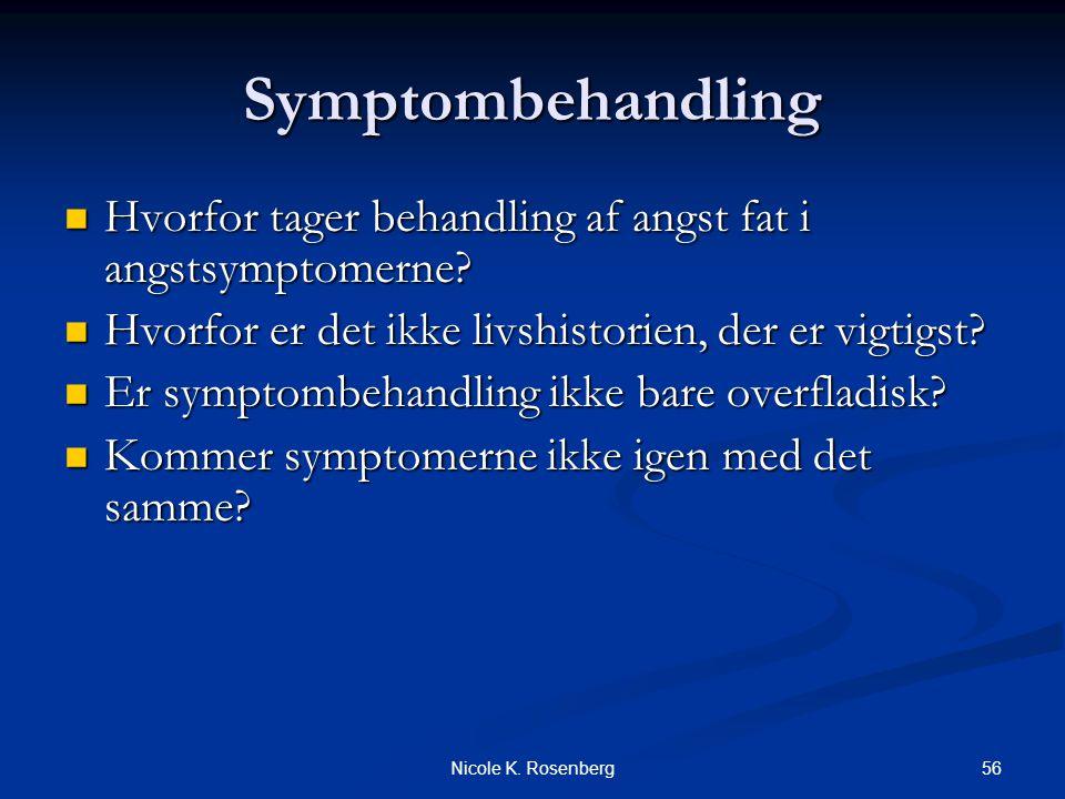 Symptombehandling Hvorfor tager behandling af angst fat i angstsymptomerne Hvorfor er det ikke livshistorien, der er vigtigst