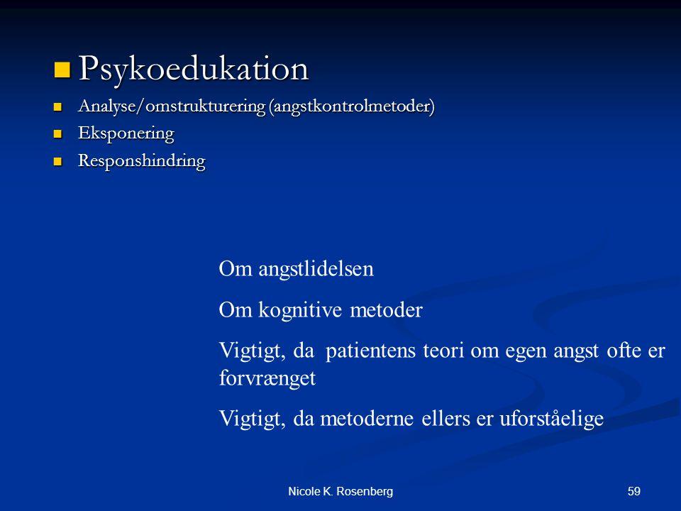 Psykoedukation Om angstlidelsen Om kognitive metoder