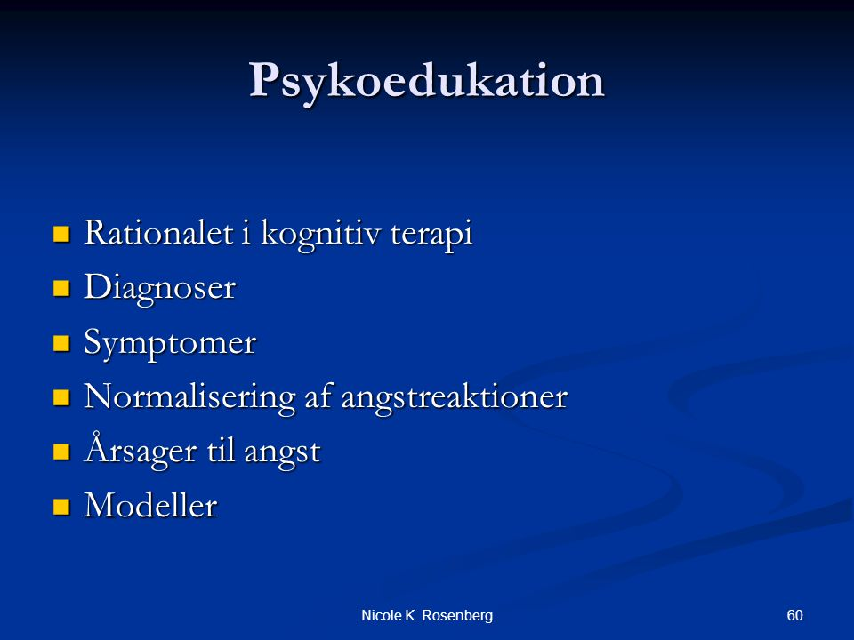 Psykoedukation Rationalet i kognitiv terapi Diagnoser Symptomer