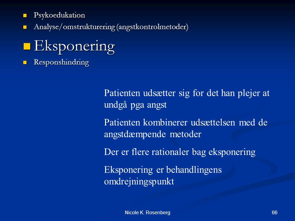 Psykoedukation Analyse/omstrukturering (angstkontrolmetoder) Eksponering. Responshindring.