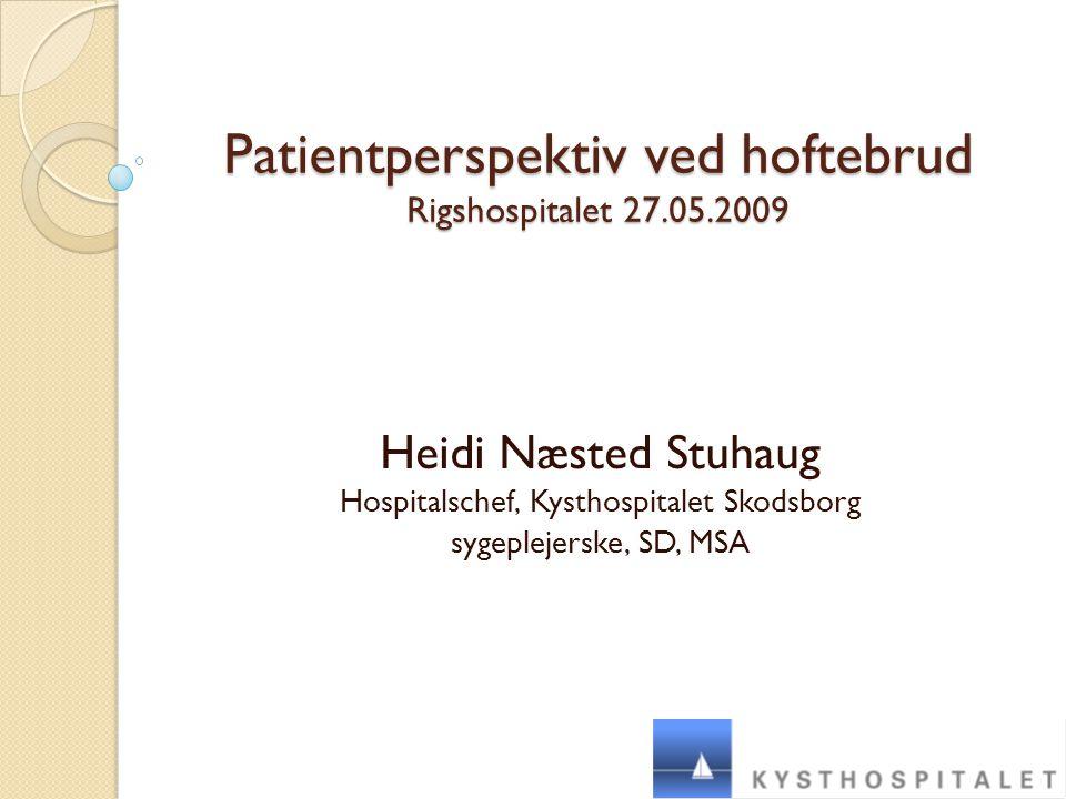 Patientperspektiv ved hoftebrud Rigshospitalet 27.05.2009