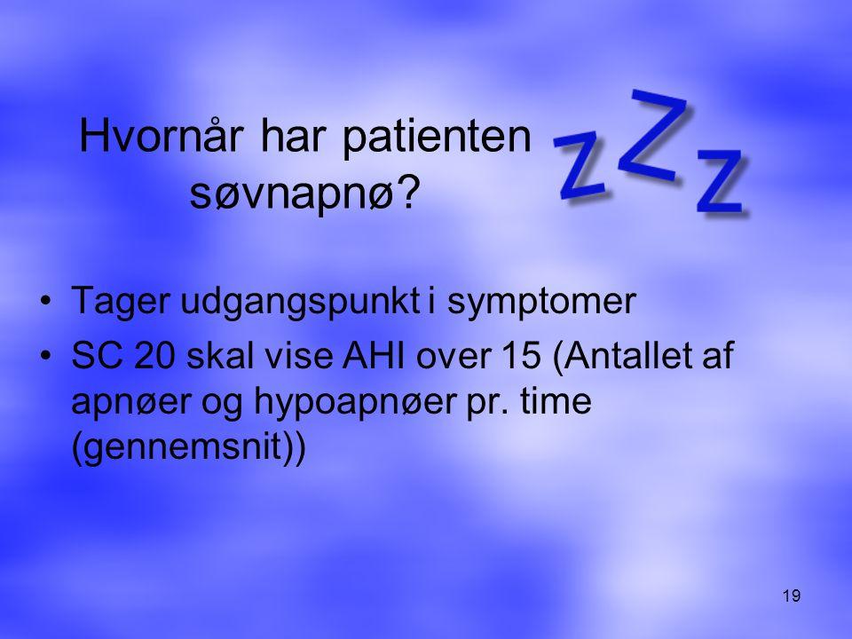 Hvornår har patienten søvnapnø