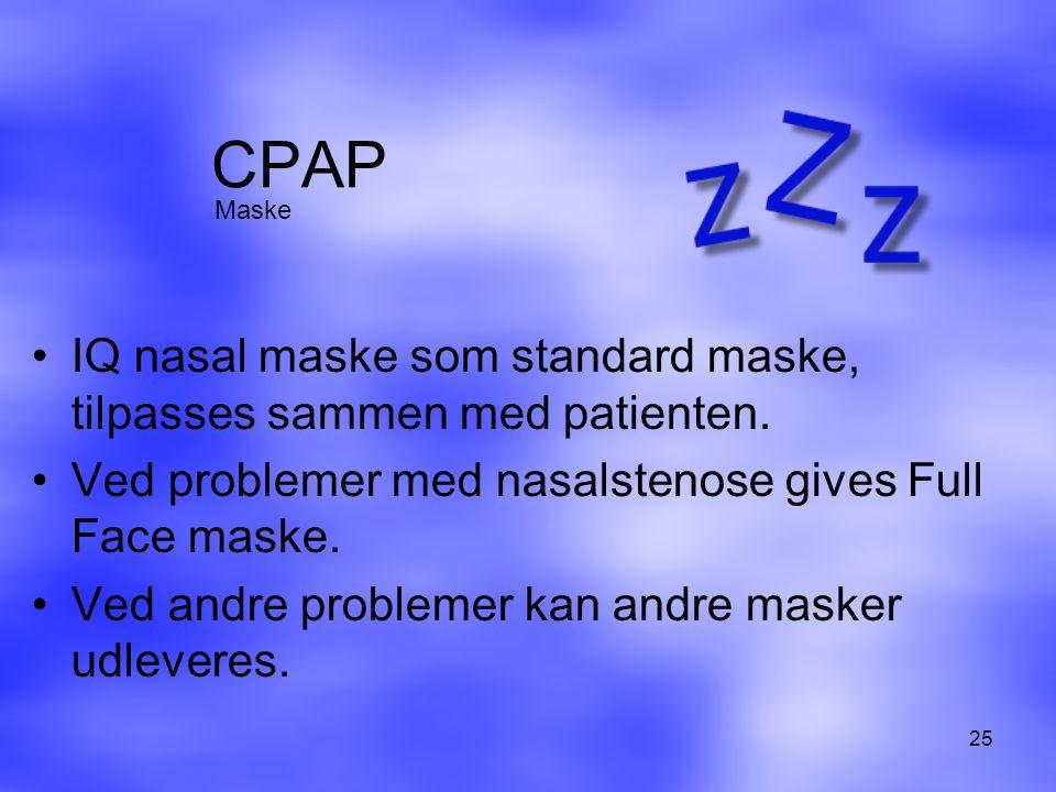 CPAP Maske. IQ nasal maske som standard maske, tilpasses sammen med patienten. Ved problemer med nasalstenose gives Full Face maske.