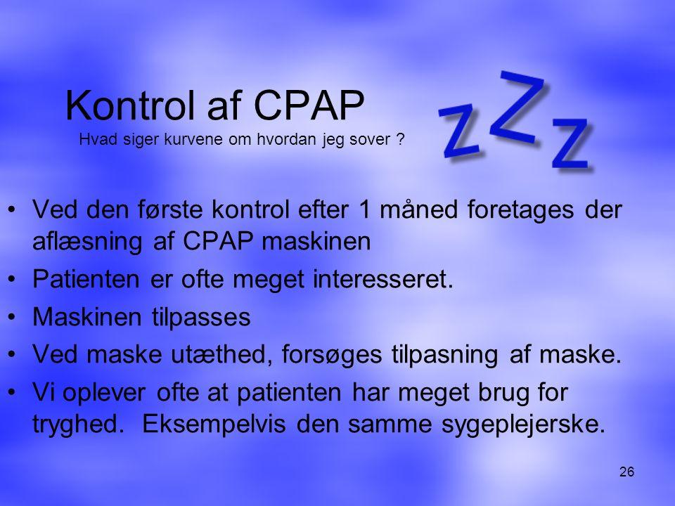 Kontrol af CPAP Hvad siger kurvene om hvordan jeg sover Ved den første kontrol efter 1 måned foretages der aflæsning af CPAP maskinen.