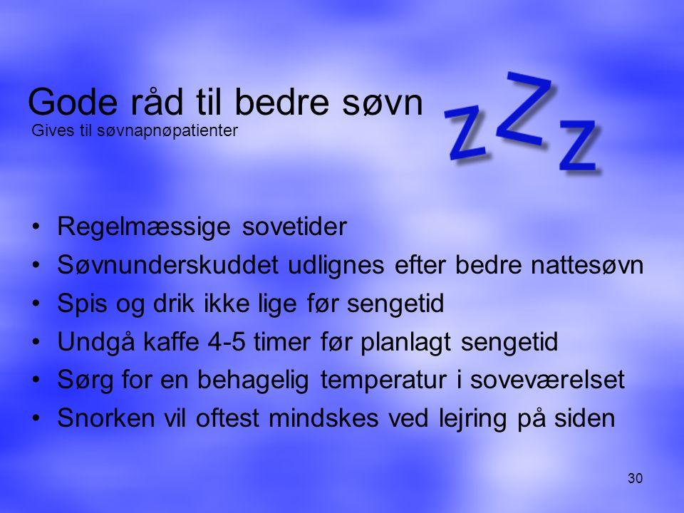 Gode råd til bedre søvn Regelmæssige sovetider