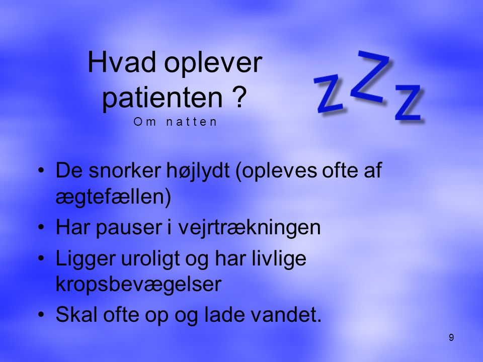 Hvad oplever patienten O m n a t t e n