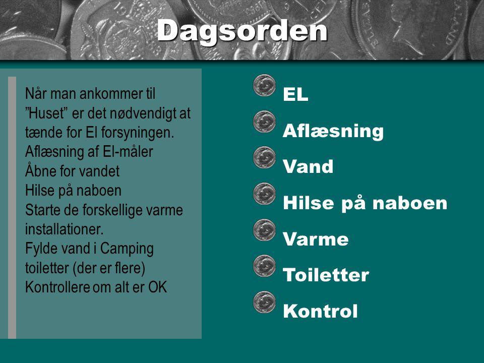 Dagsorden EL Aflæsning Vand Hilse på naboen Varme Toiletter Kontrol