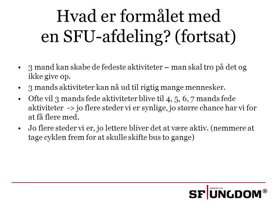 Hvad er formålet med en SFU-afdeling (fortsat)