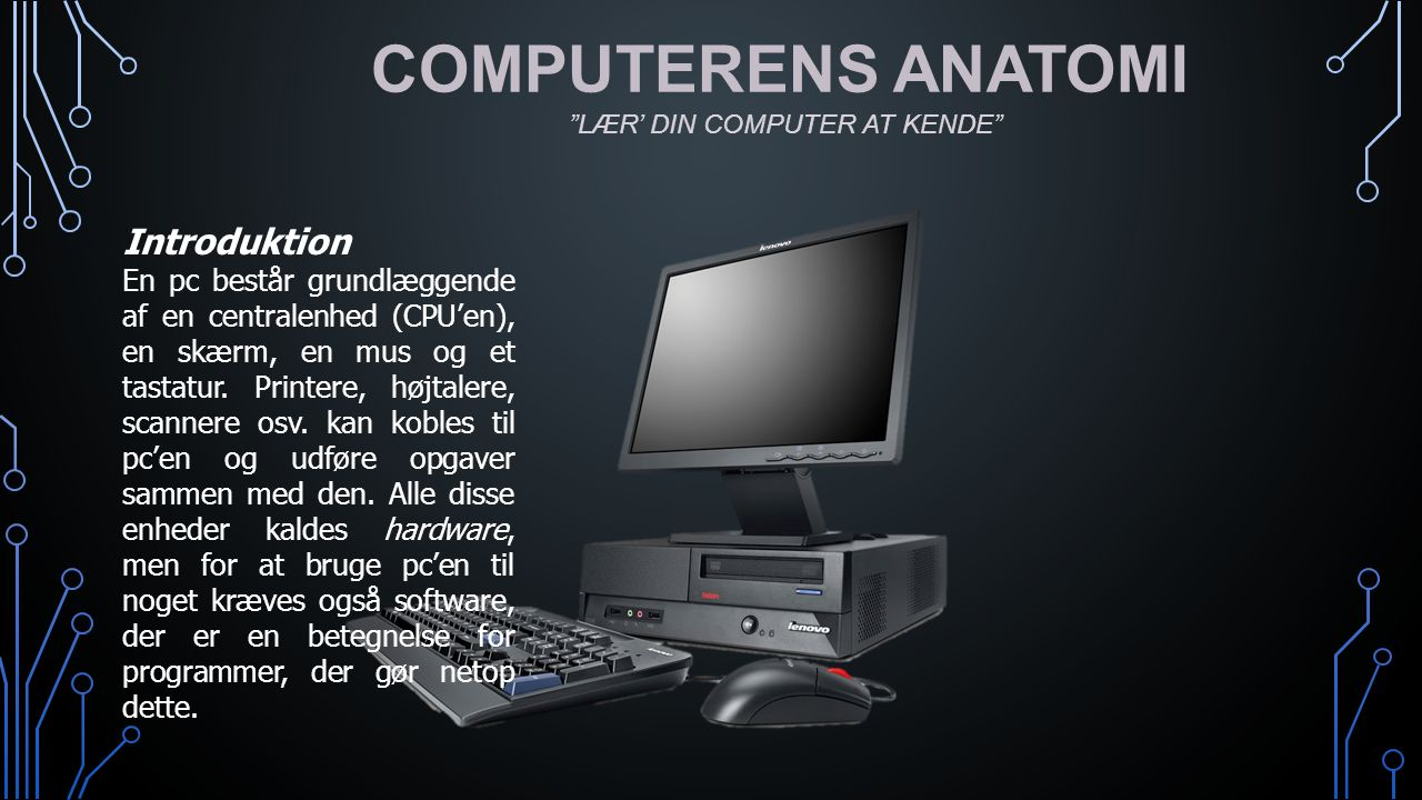 COMPUTERENS ANATOMI Introduktion
