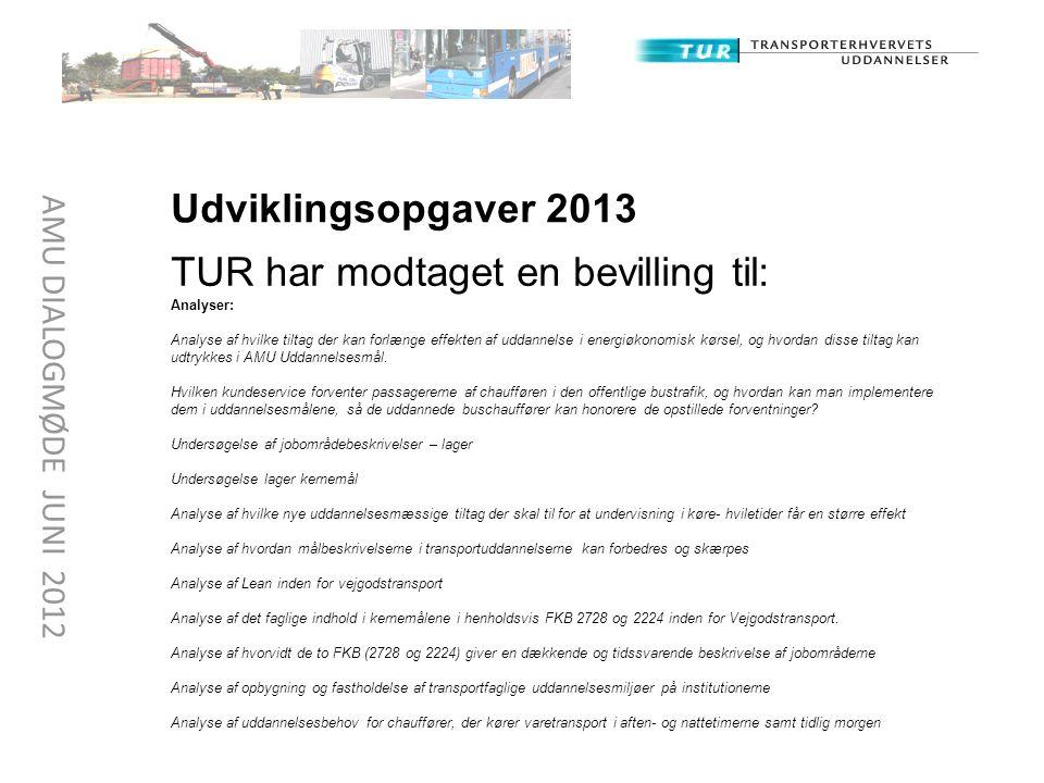TUR har modtaget en bevilling til: