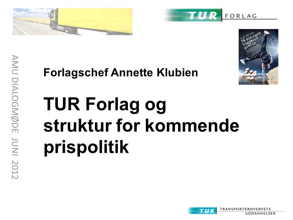 TUR Forlag og struktur for kommende prispolitik