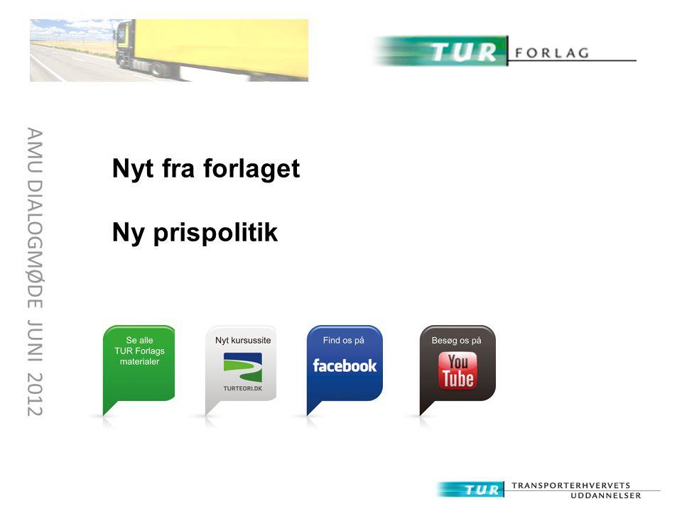 Nyt fra forlaget Ny prispolitik AMU DIALOGMØDE JUNI 2012