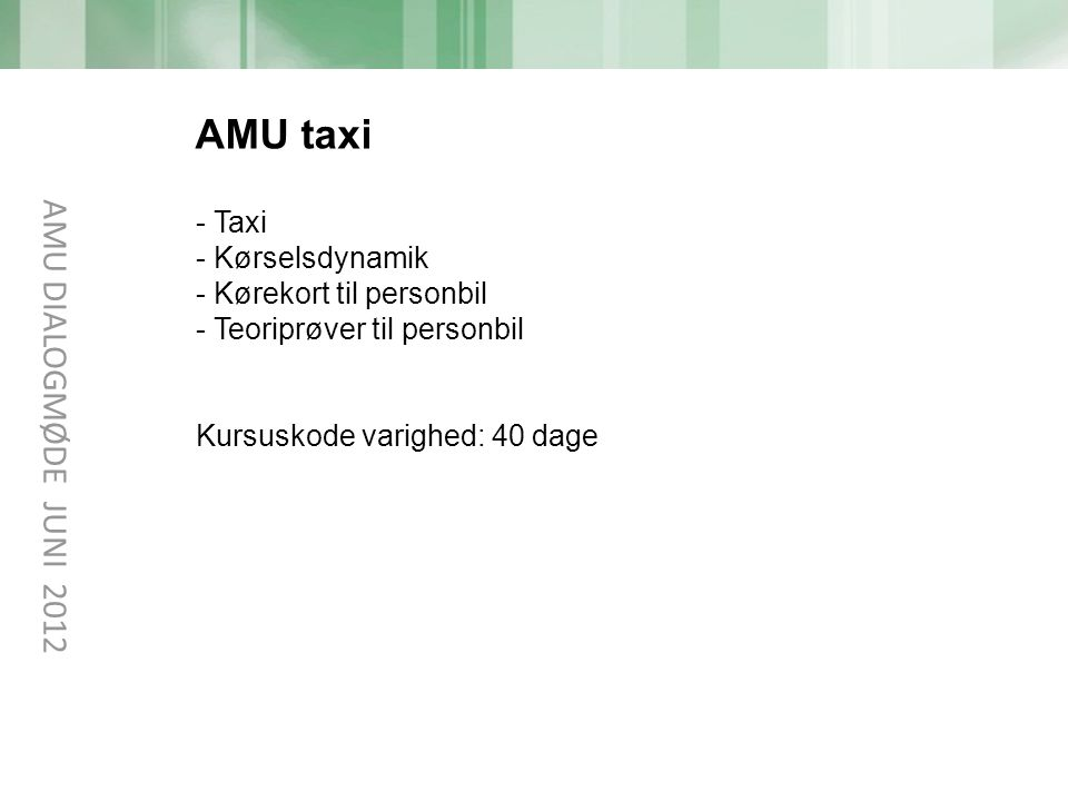 AMU taxi AMU DIALOGMØDE JUNI 2012 Taxi Kørselsdynamik