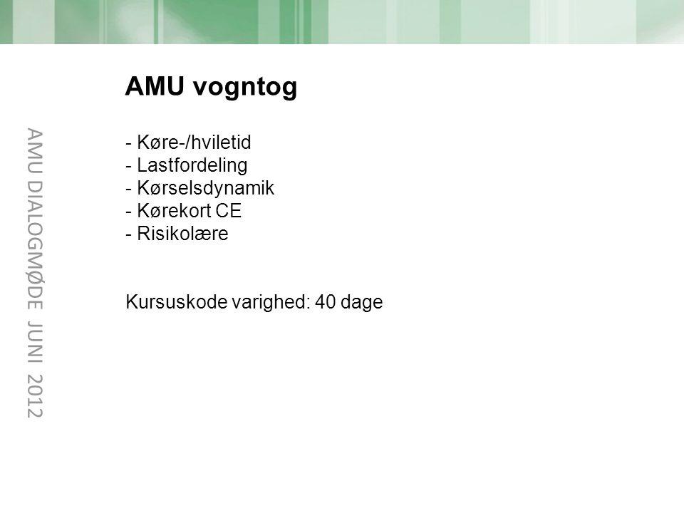 AMU vogntog AMU DIALOGMØDE JUNI 2012 Køre-/hviletid Lastfordeling