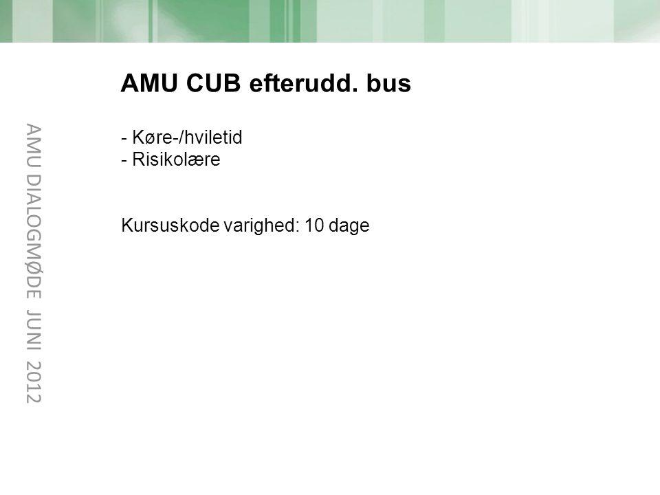AMU CUB efterudd. bus AMU DIALOGMØDE JUNI 2012 Køre-/hviletid