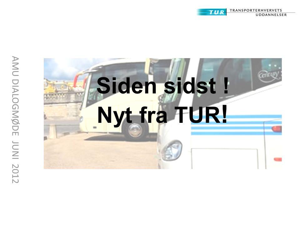 Siden sidst ! Nyt fra TUR! AMU DIALOGMØDE JUNI 2012