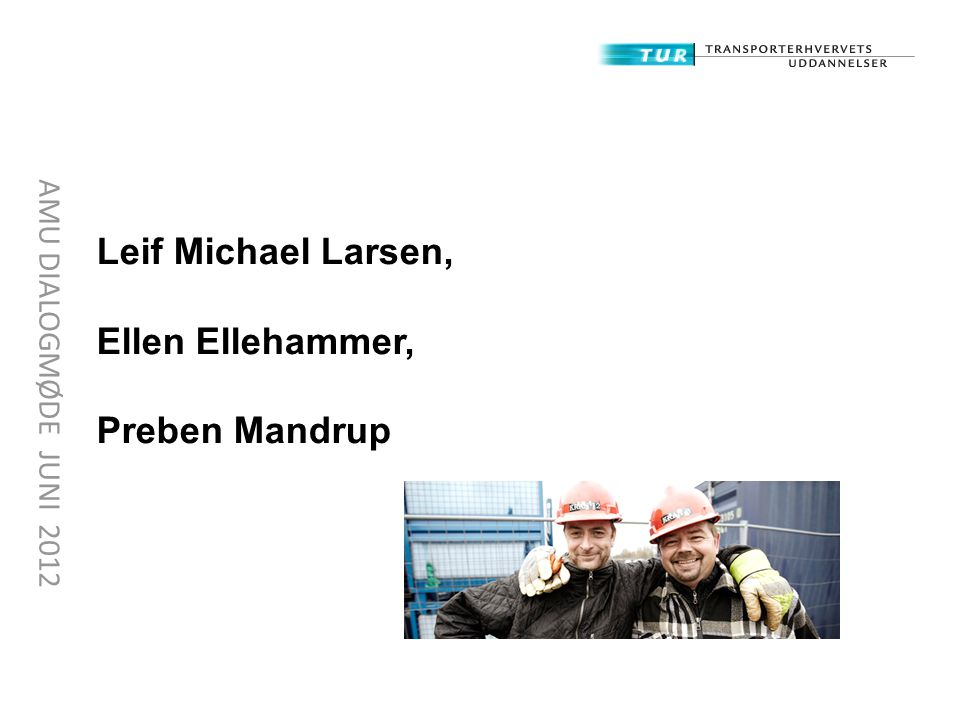 Leif Michael Larsen, Ellen Ellehammer, Preben Mandrup