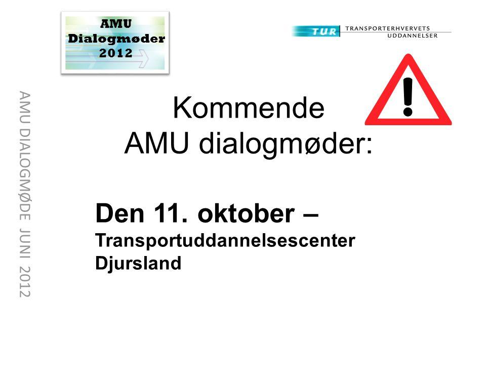 Kommende AMU dialogmøder: Den 11. oktober – Transportuddannelsescenter
