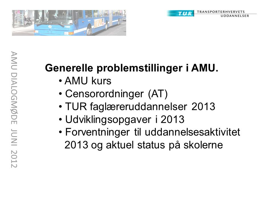 Generelle problemstillinger i AMU. AMU kurs Censorordninger (AT)