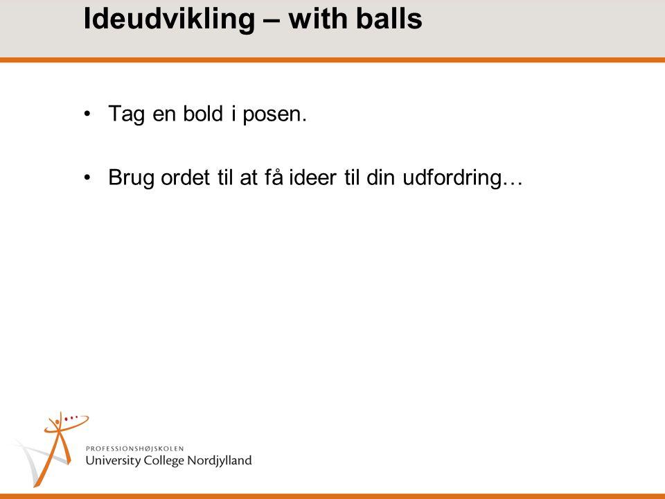 Ideudvikling – with balls