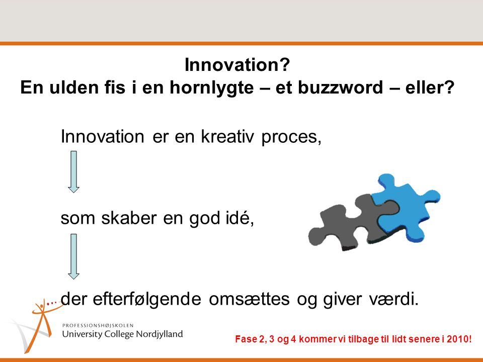 Innovation En ulden fis i en hornlygte – et buzzword – eller