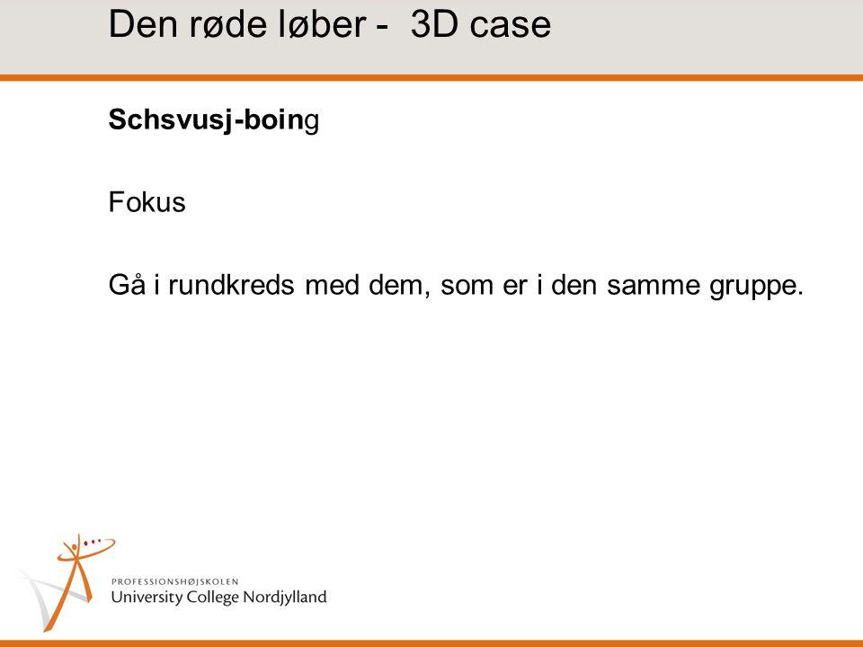 Den røde løber - 3D case Schsvusj-boing Fokus Gå i rundkreds med dem, som er i den samme gruppe.