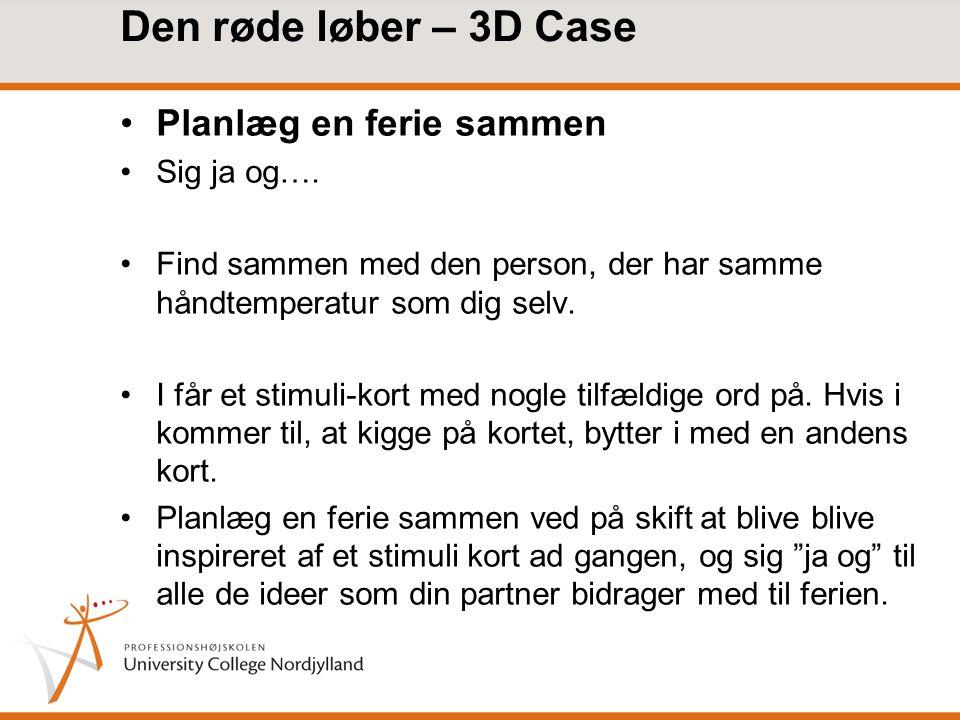 Den røde løber – 3D Case Planlæg en ferie sammen Sig ja og….