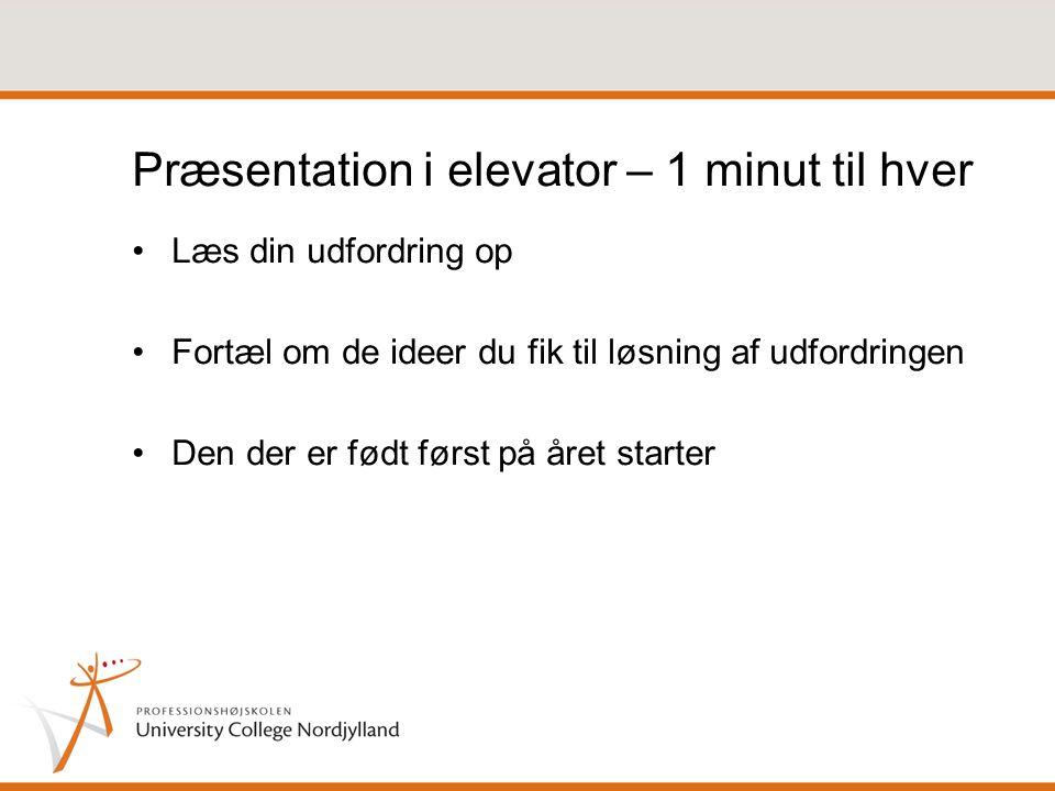 Præsentation i elevator – 1 minut til hver