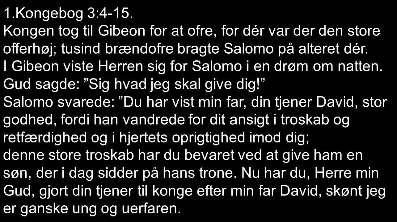I Gibeon viste Herren sig for Salomo i en drøm om natten.