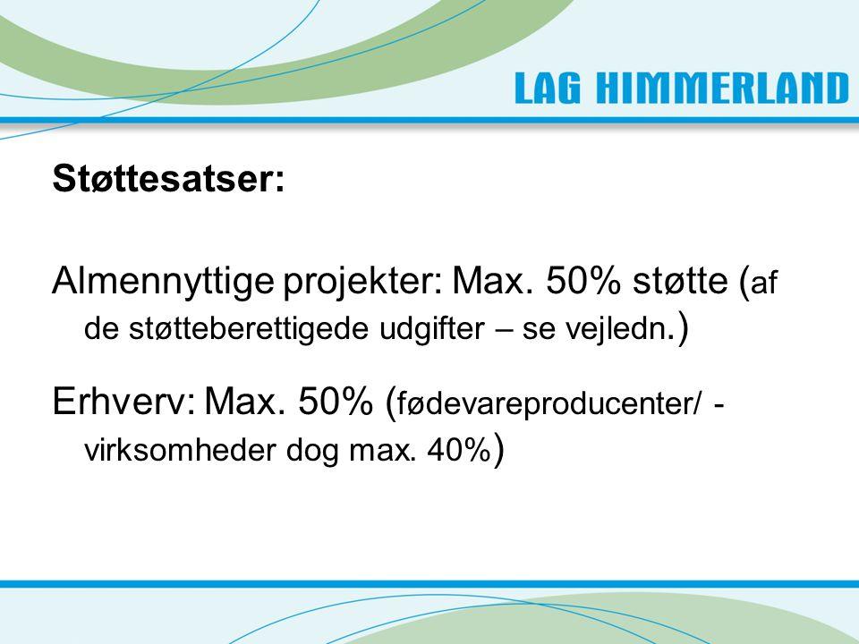 Støttesatser: Almennyttige projekter: Max. 50% støtte (af de støtteberettigede udgifter – se vejledn.)