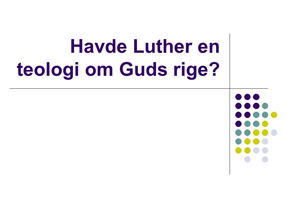Havde Luther en teologi om Guds rige