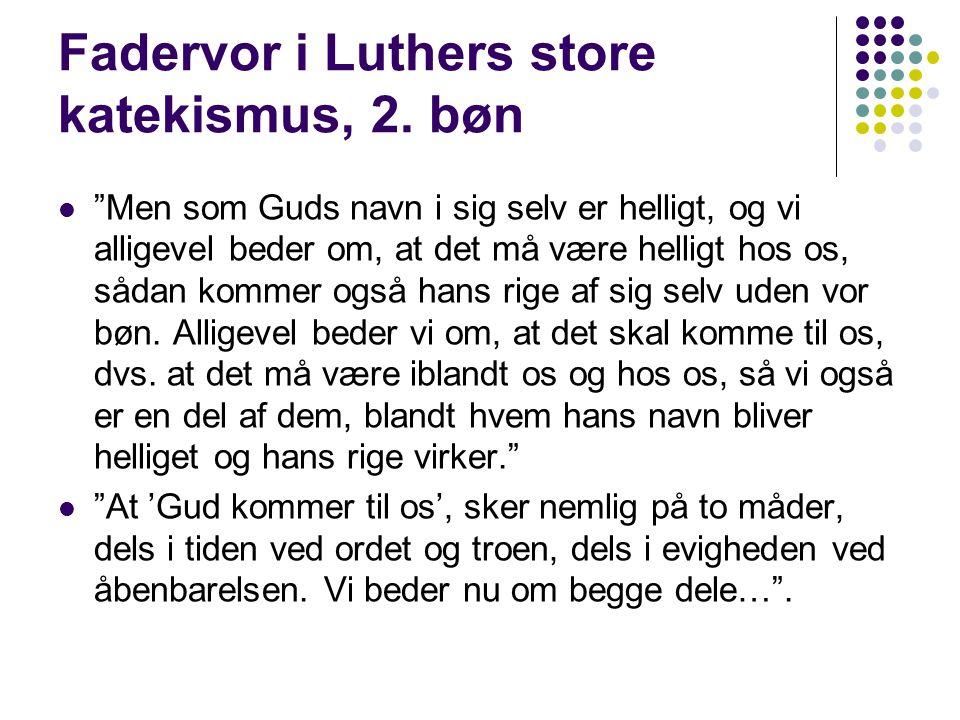 Fadervor i Luthers store katekismus, 2. bøn