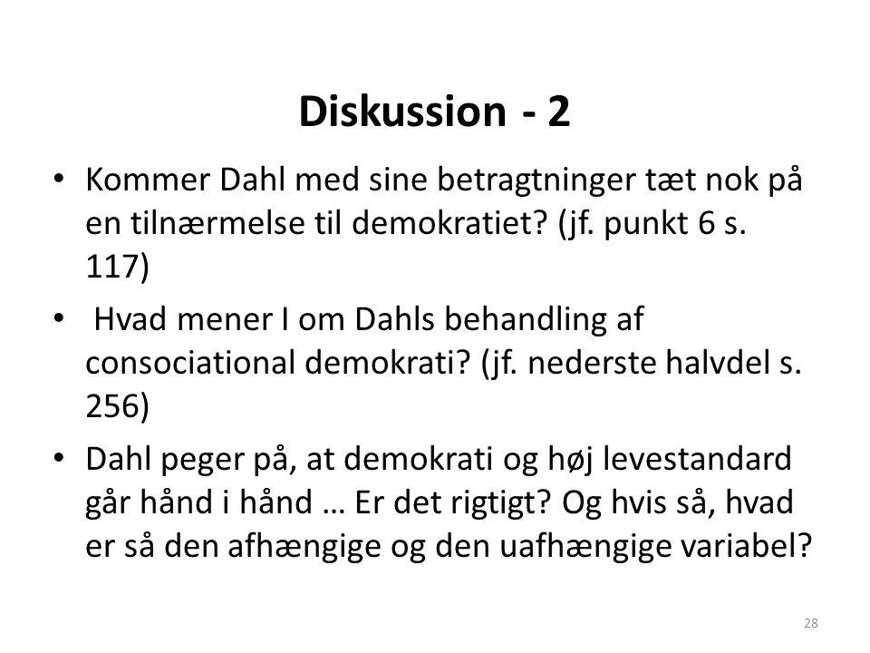 Diskussion - 2 Kommer Dahl med sine betragtninger tæt nok på en tilnærmelse til demokratiet (jf. punkt 6 s. 117)