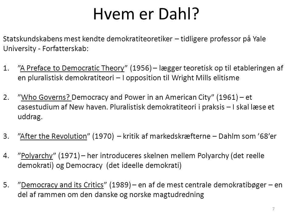 Hvem er Dahl Statskundskabens mest kendte demokratiteoretiker – tidligere professor på Yale University - Forfatterskab: