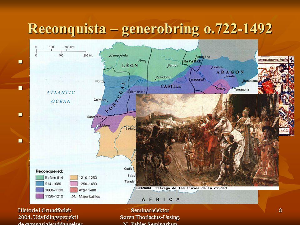 Reconquista – generobring o.722-1492