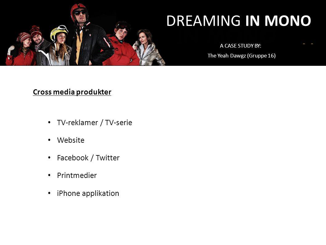 DREAMING IN MONO Cross media produkter TV-reklamer / TV-serie Website