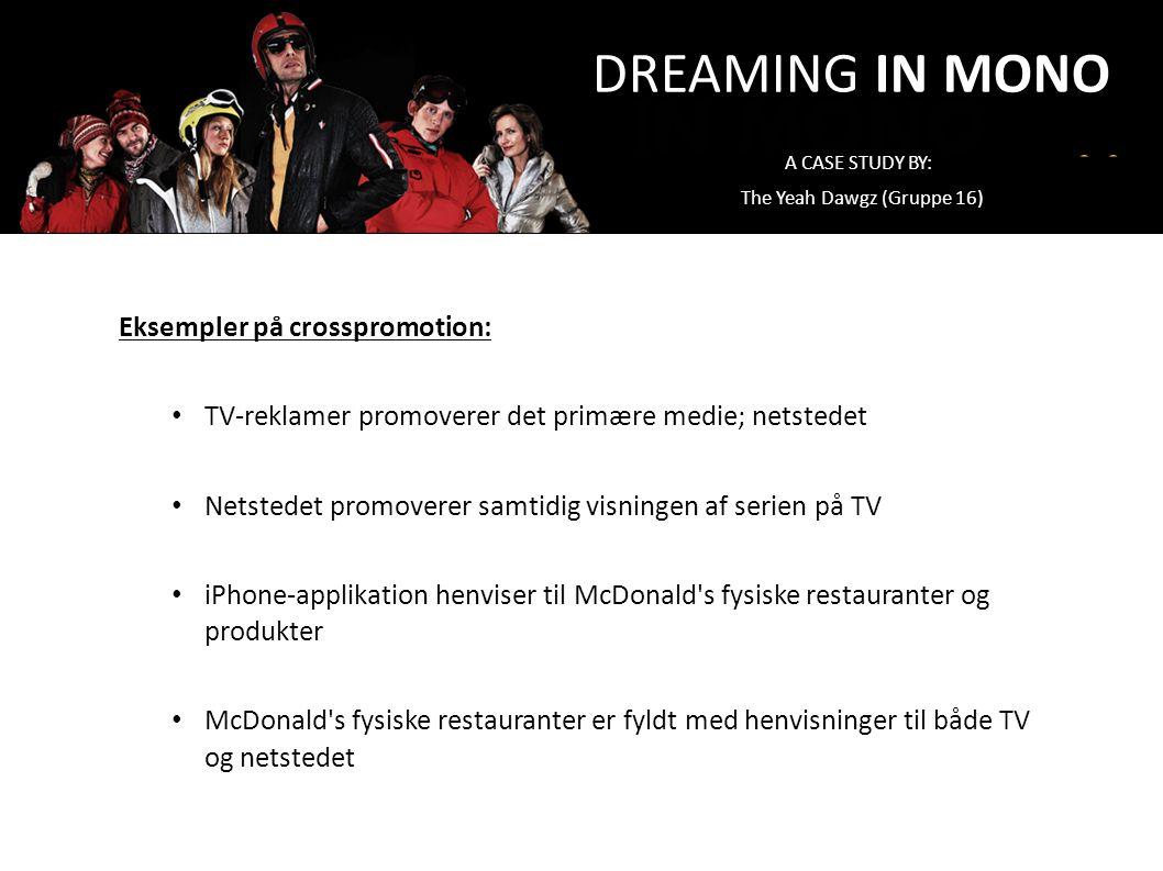 DREAMING IN MONO Eksempler på crosspromotion: