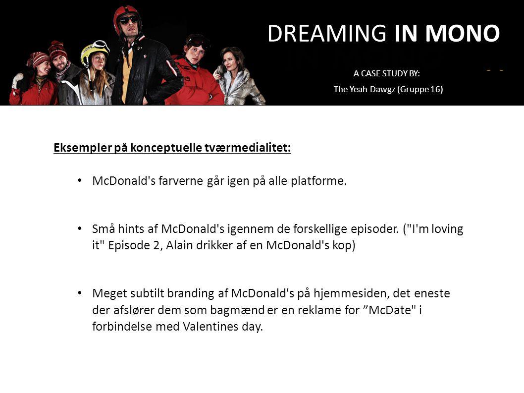 DREAMING IN MONO Eksempler på konceptuelle tværmedialitet: