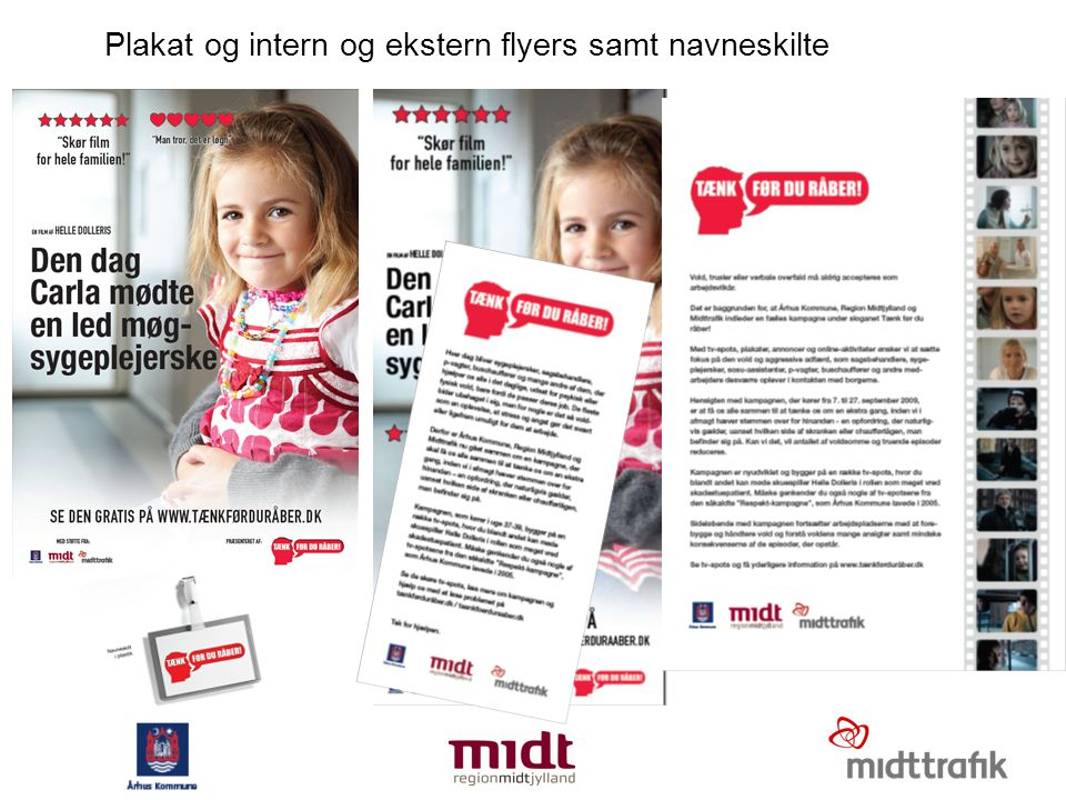 Plakat og intern og ekstern flyers samt navneskilte