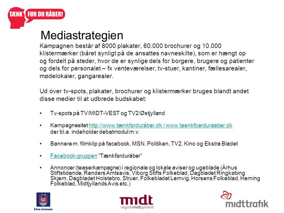 Mediastrategien Kampagnen består af 8000 plakater, 60.000 brochurer og 10.000.