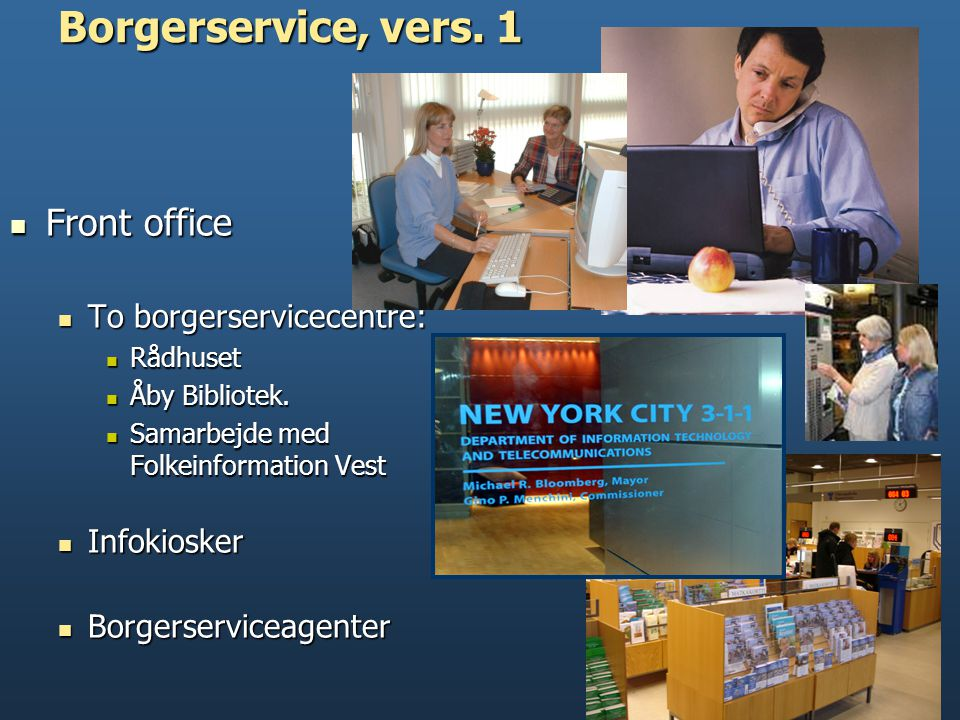Borgerservice, vers. 1 Front office To borgerservicecentre: