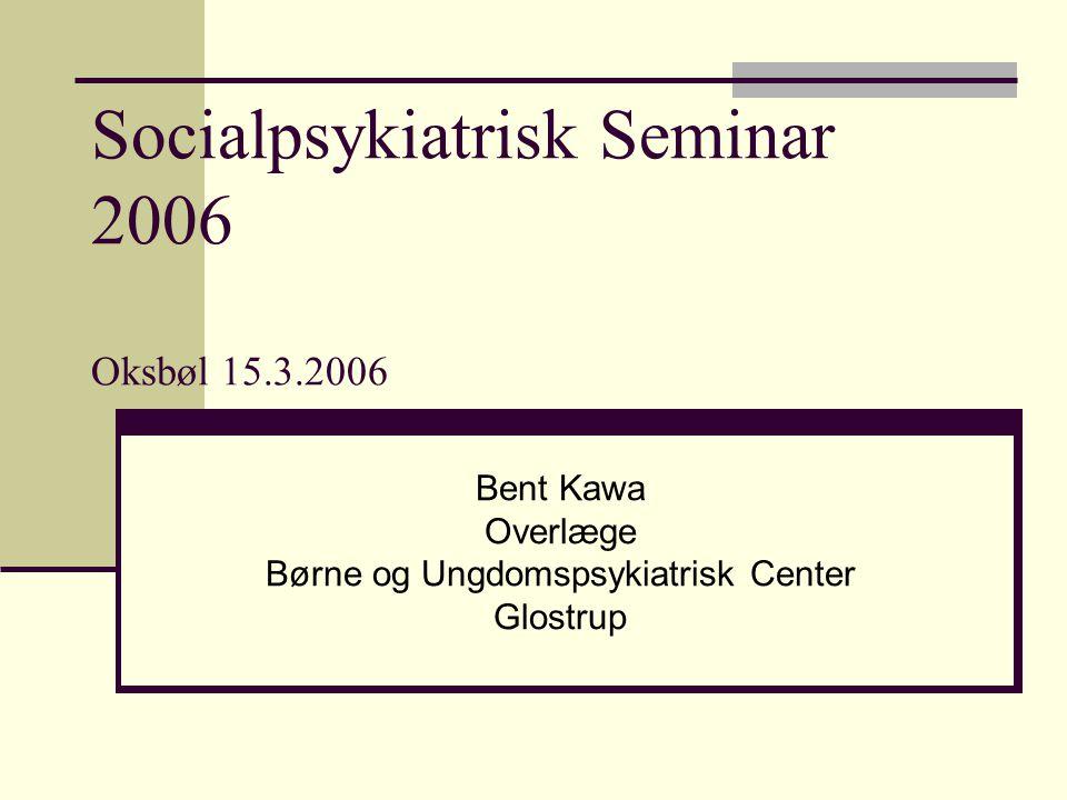 Socialpsykiatrisk Seminar 2006 Oksbøl 15.3.2006