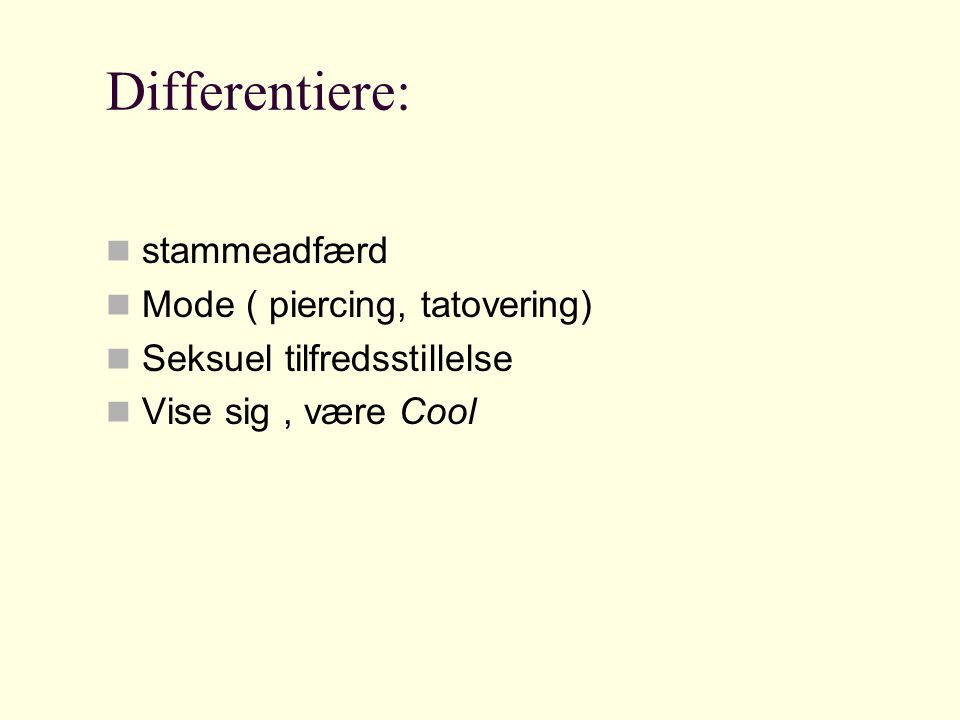 Differentiere: stammeadfærd Mode ( piercing, tatovering)